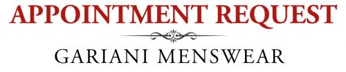 Contact Gariani Menswear Appointment Request